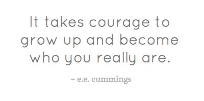 it-takes-courage-to-grow-up-and-become-who-you-37